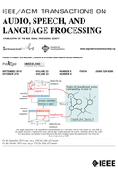 IEEE/ACM Transactions on Audio, Speech and Language Processing (TASLP)